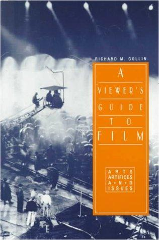 A Viewer's Guide To Film by Richard Gollin