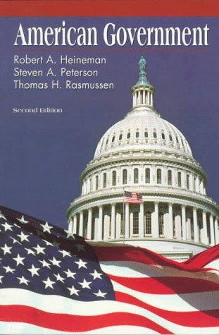 American government by Robert A. Heineman