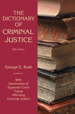 Dictionary of Criminal Justice by George E Rush