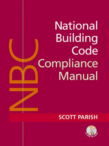 National Building Code Compliance Manual by Scott Parish