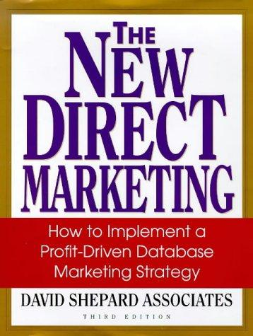 The New Direct Marketing by David Shepard Associates