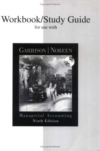 Workbook/Study Guide for use with Managerial Accounting by Ray H. Garrison