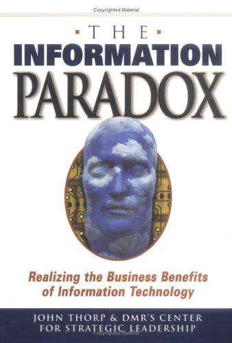 The Information Paradox by John Thorp, Fujitsu Consulting's Center for Strategic Leadership