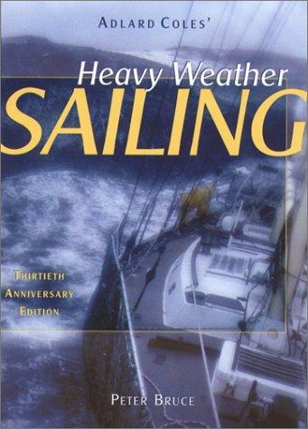 Heavy Weather Sailing, 30th Anniversary Edition by Peter Bruce