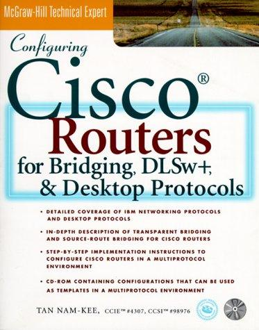 Configuring Cisco Routers for Bridging DLWs+ and Desktop Protocols by Tan Nam-Kee