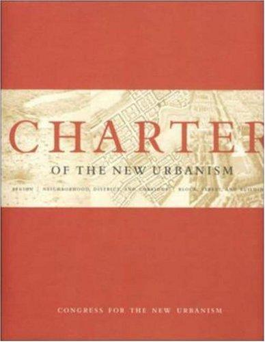 Charter of The New Urbanism by Congress for the New Urbanism