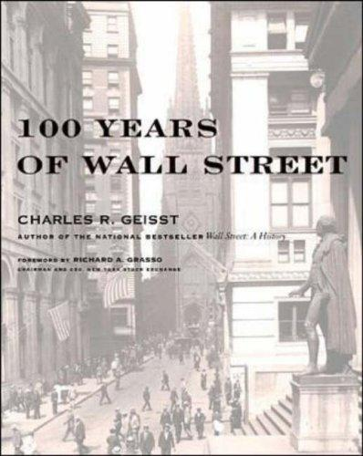 100 years of Wall Street by Charles R. Geisst