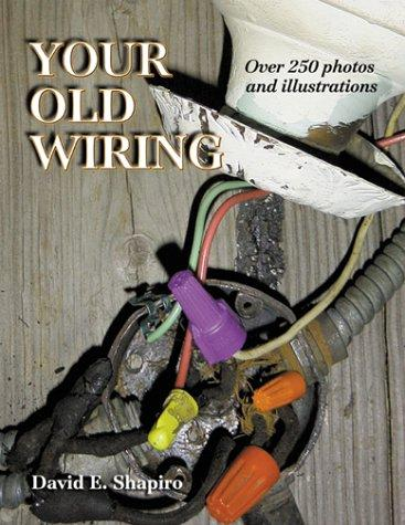 Your Old Wiring by David E. Shapiro