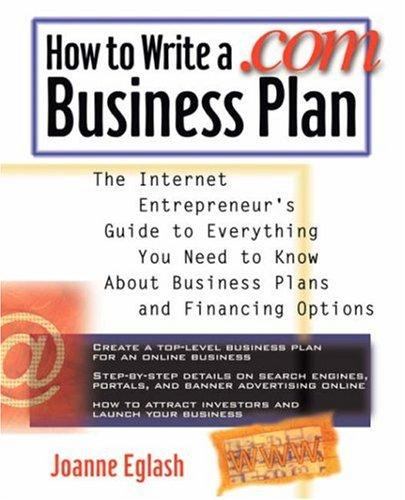 How to Write A .com Business Plan by Joanne Eglash