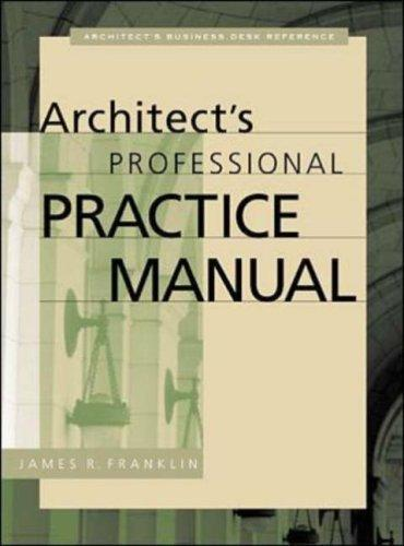 Architect's Professional Practice Manual (Professional Architecture) by James R. Franklin