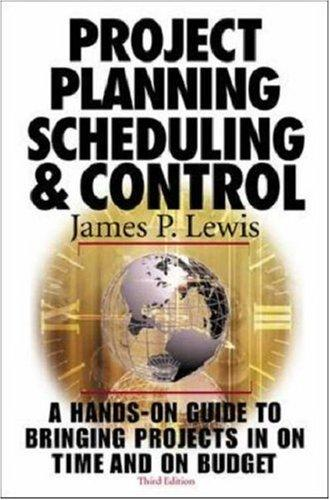 Project Planning,  Scheduling & Control by James P. Lewis