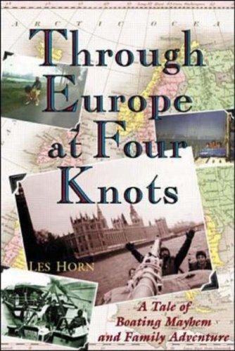 Through Europe at Four Knots by Les Horn