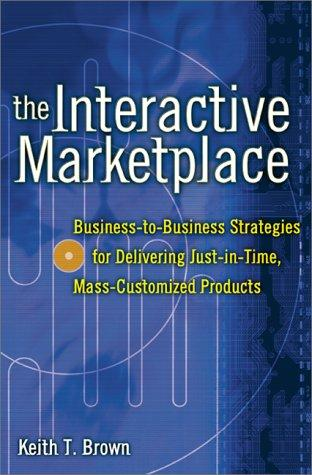 The Interactive Marketplace by Keith Brown