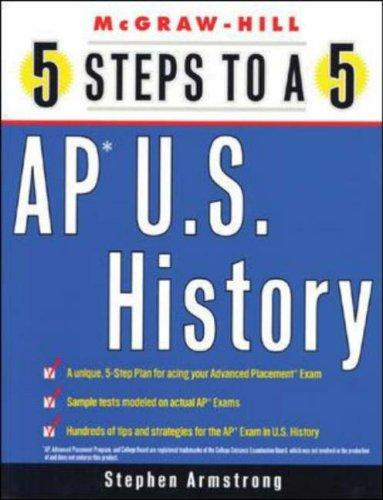 5 Steps to a 5 on the Advanced Placement Examinations by Stephen Armstrong