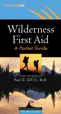 Wilderness First Aid by Paul G. Gill