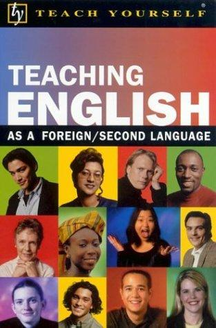 Teach Yourself Teaching English as a Foreign/Second Language by David Riddell