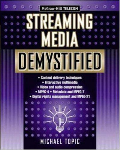 Streaming Media Demystified by Michael Topic