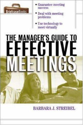 The Manager's Guide to Effective Meetings by Barbara J. Streibel