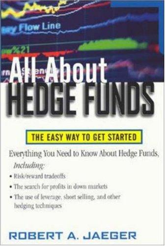All About Hedge Funds by Robert A. Jaeger