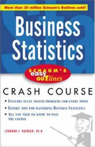 Schaum's Easy Outline of Business Statistics by L. J. Kazmier
