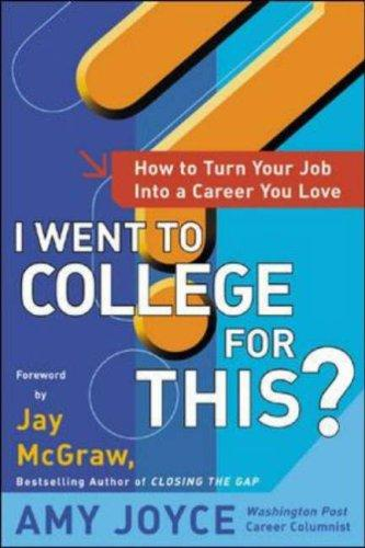 I Went to College for This? by Amy Joyce