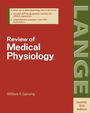Review of Medical Physiology (LANGE Basic Science) by William F. Ganong
