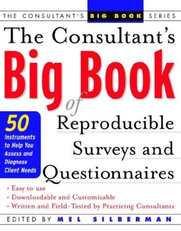 The Consultant's Big Book of Reproducible Surveys and Questionnaires by Mel Silberman