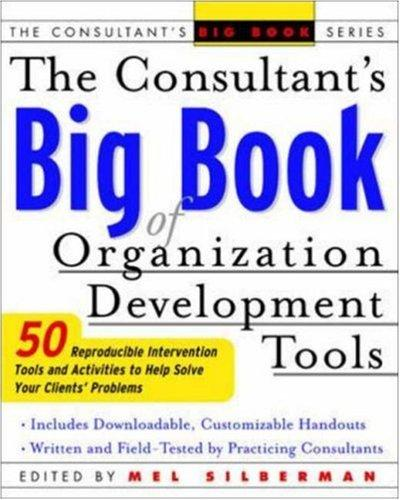 The Consultant's Big Book of Organization Development Tools by Mel Silberman