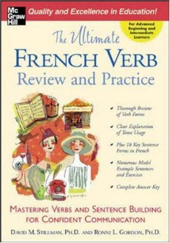 The Ultimate French Verb Review and Practice (The Ultimate Verb Review and Practice Series) by Ronni L. Gordon