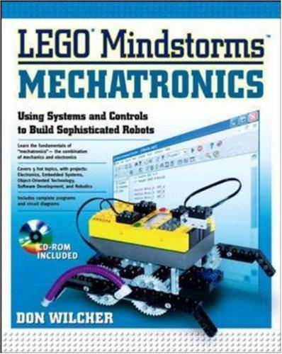 LEGO Mindstorms Mechatronics by Don Wilcher