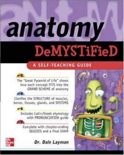 Anatomy demystified by Dale Pierre Layman
