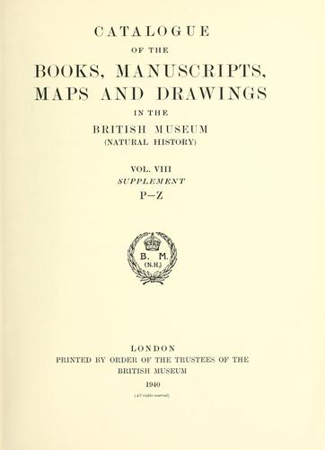 Catalogue of the books, manuscripts, maps and drawings in the British Museum (Natural History).