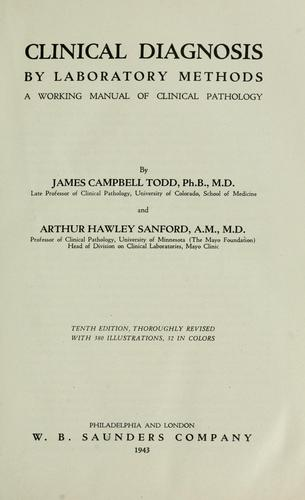 Clinical diagnosis by laboratory methods by James Campbell Todd
