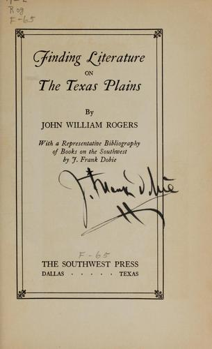 Finding literature on the Texas plains by John William Rogers