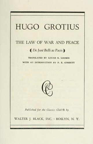 The law of war and peace (De jure belli ac pacis) by Hugo Grotius