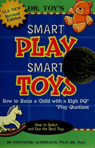 Dr. Toy's smart play smart toys by Stevanne Auerbach