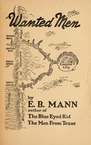 The valley of wanted men by E. B. Mann