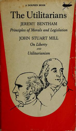 The Utilitarians by Jeremy Bentham