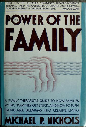 The power of the family by Michael P. Nichols