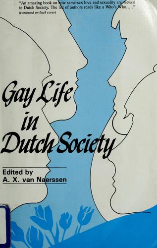 Gay Life in Dutch Society by edited by A.X. van Naerssen.