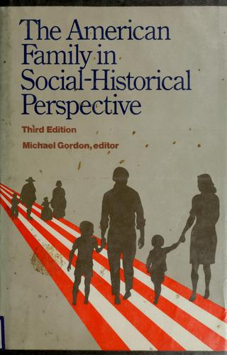 The American family in social-historical perspective by Michael Gordon, editor.