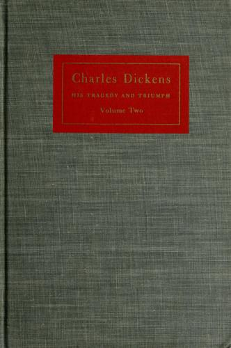 Charles Dickens, his tragedy and triumph.