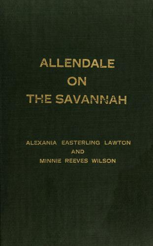 Allendale on the Savannah by Alexania Easterling Lawton