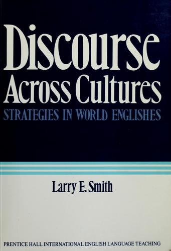 Discourse across cultures by edited by Larry E. Smith.