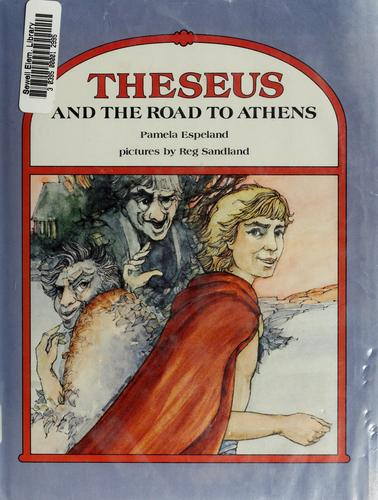 Theseus and the road to Athens by Pamela Espeland