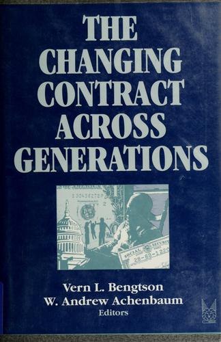 The Changing contract across generations by Vern L. Bengtson and W. Andrew Achenbaum, editors.