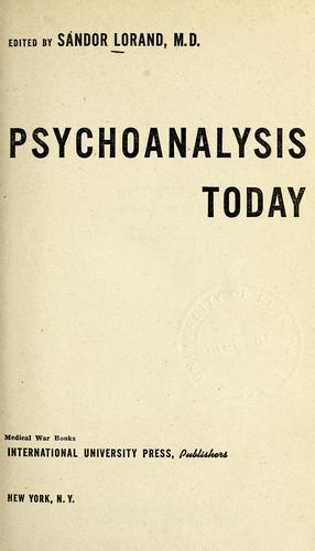 Psychoanalysis today .. by Sa?ndor Lorand