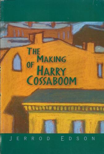 The Making of Harry Cossaboom by Jerrod Edson