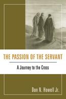 The Passion of the Servant: A Journey to the Cross by