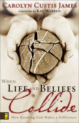 When Life and Beliefs Collide by Carolyn C. James